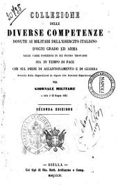 Collezione delle diverse competenze dovute ai militari dell'esercito italiano d'ogni grado ed arma nelle varie posizioni in cui ponno trovarsi sia in tempo di pace che sul piede di accantonamento e di guerra desunte dalle disposizioni in vigore che trovansi disseminate nel Giornale militare a tutto il 12 Giugno 1861