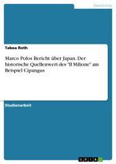 """Marco Polos Bericht über Japan. Der historische Quellenwert des """"Il Milione"""" am Beispiel Cipangus"""