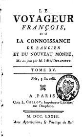 Le voyageur françois ou la connoissance de l'Ancien et du Nouveau Monde: Volume15