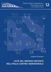 L'età del Bronzo recente nell'Italia centro-meridionale