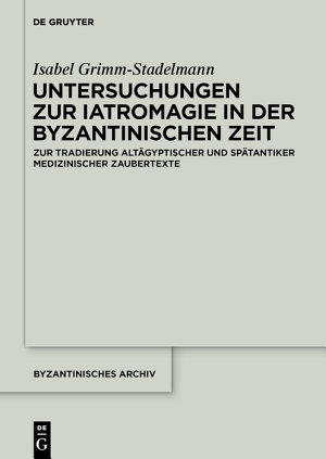 Untersuchungen zur Iatromagie in der byzantinischen Zeit PDF