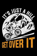 It's Just a Hill Get Over It