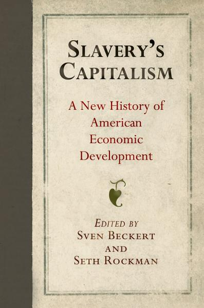 Download Slavery s Capitalism Book