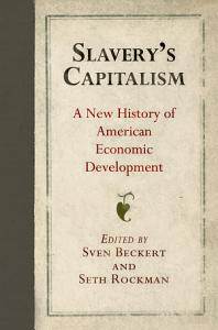 Slavery s Capitalism Book