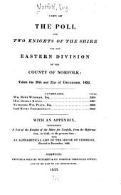 Copy of the Poll for Two Knights of the Shire for the Eastern Division of the County of Norfolk: Taken the 20th and 21st of December, 1832