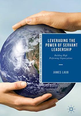 Leveraging the Power of Servant Leadership