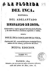 La Florida del Inca: historia del adelantado Hernando de Soto, gobernador y capitán general del reino de la Florida y de otros heróicos caballeros españoles e indios