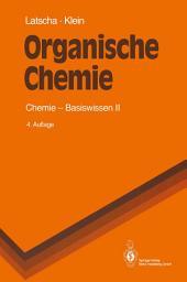 Organische Chemie: Chemie-Basiswissen II, Ausgabe 4