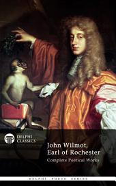 Delphi Complete Works of John Wilmot, Earl of Rochester (Illustrated)