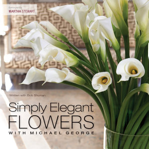 Simply Elegant Flowers With Michael George PDF