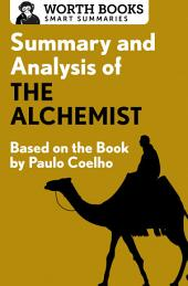Summary and Analysis of The Alchemist: Based on the Book by Paulo Coehlo