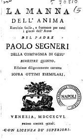 La manna dell'anima esercizio facile, e fruttuoso per tutti i giorni dell'anno del padre Paolo Segneri della Compagnia di Gesu bimestre primo (-sesto): Volume 5
