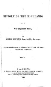 A History of the Highlands and of the Highland Clans: Volume 1