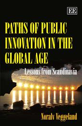 Paths of Public Innovation in the Global Age: Lessons from Scandinavia