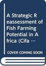 A Strategic Reassessment of Fish Farming Potential in Africa