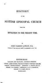 History of the Scottish Episcopal Church: From the Revolution to the Present Time