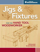 Jigs   Fixtures for the Hand Tool Woodworker