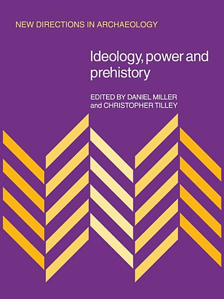 Download Ideology  Power and Prehistory Book