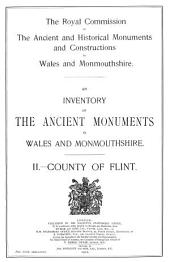 An Inventory of the Ancient Monuments in Wales and Monmouthshire: II - County of Flint