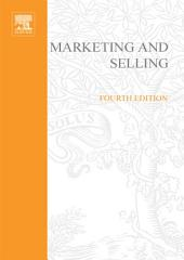 Marketing and Selling: Edition 4