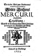 Des in der Welt zum Vierdtenmal verschickten und verkleideten Götter-Bothens Mercurii abgestattete Erzehlung, Was Er in der Europäischen Welt Zeit seiner herrumreise vor Gutachten und Muthmassungen wegen des jetzigen Krieges vernommen