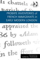 Probate Inventories of French Immigrants in Early Modern Londion PDF