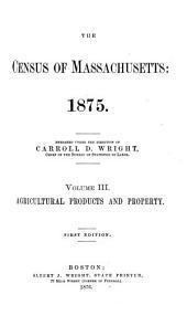 Census of the Commonwealth of Massachusetts: 1875: Volume 3