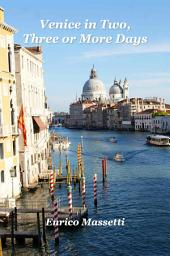 Venice: in Two, Three or More Days