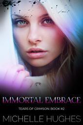 Immortal Embrace: Tears of Crimson the New Orleans Vampire Bar, #2