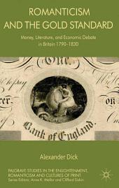 Romanticism and the Gold Standard: Money, Literature, and Economic Debate in Britain 1790-1830