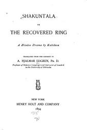 Shakuntala; Or, The Recovered Ring; a Hindoo Drama