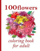 Download 100 Flowers Coloring Book for Adult Book