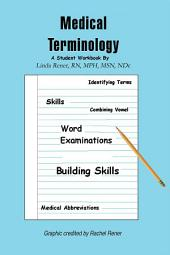 Medical Terminology: A Student Workbook