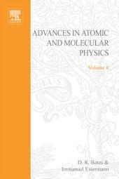 Advances in Atomic and Molecular Physics: Volume 4
