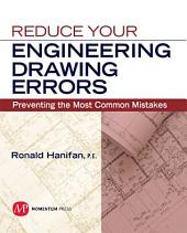 Reduce Your Engineering Drawing Errors: Preventing the Most Common Mistakes
