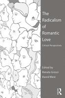 The Radicalism of Romantic Love PDF