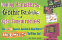 Dancing Hamsters Gothic Gardening Cyber Conspiracies Book PDF