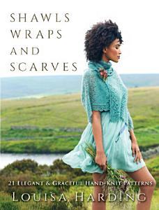 Shawls  Wraps and Scarves PDF
