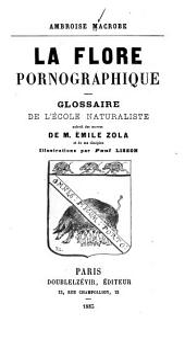 La flore pornographique: glossaire de l'école naturaliste : extrait des oeuvres de M. Émile Zola et de ses disciples