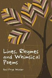 Lines, Rhymes and Whimsical Poems
