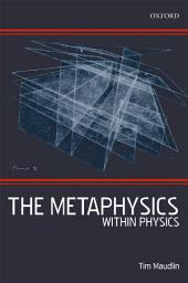 The Metaphysics Within Physics
