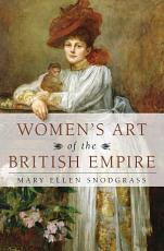 Women s Art of the British Empire PDF