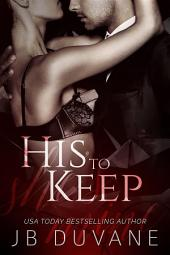 His to Keep: She's Mine: Book 2