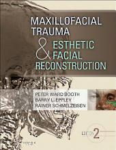 Maxillofacial Trauma and Esthetic Facial Reconstruction - E-Book: Edition 2