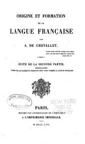 Origine et formation de la langue française: -3. ptie. Modifications subies par les éléments primitifs dont s'est formée la langue française