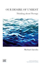 Our Desire of Unrest: Thinking About Therapy