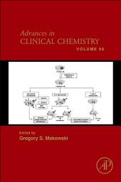 Advances in Clinical Chemistry: Volume 56