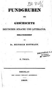 Fundgruben für Geschichte deutscher Sprache und Litteratur