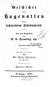 Geschichte der Hugenotten des sechszehnten Jahrhunderts: Band 2