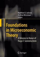 Foundations in Microeconomic Theory: A Volume in Honor of Hugo F. Sonnenschein